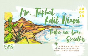 FMR Experience : Mr. Tophat, Adil Hiani, Tribe on Wax & Sweethis @ Fellah Hotel | El Jadida | Maroc