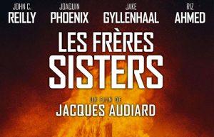 Les Frères Sisters de Jacques Audiard @ Cinéma Leila Alaoui | Marrakech | Marrakech-Safi | Maroc